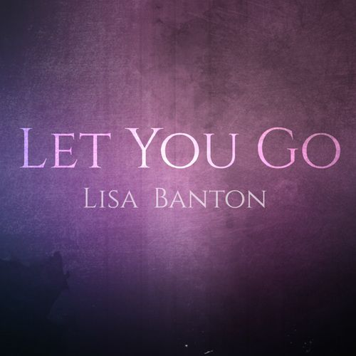 Lisa Banton Let You Go