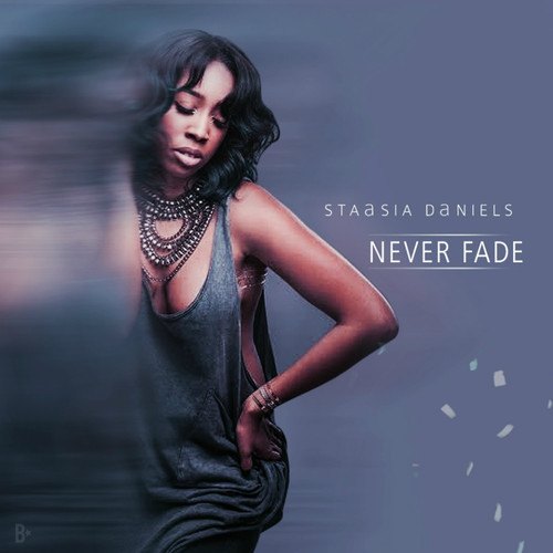 Staasia Daniels Never Fade