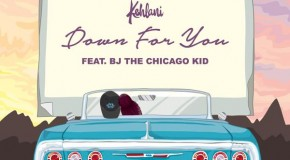 "New Music: BJ the Chicago Kid & Kehlani ""Down 4 U"""