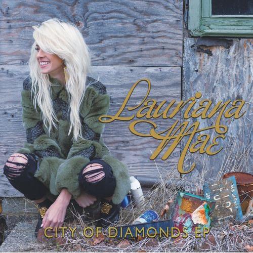 Lauriana Mae City of Diamonds EP