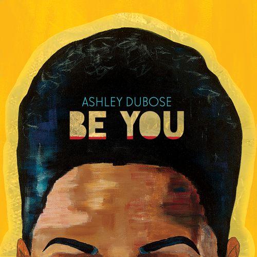 Ashley DuBose Be You