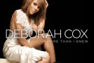 "New Video: Deborah Cox ""More Than I Knew"" + Announces Lead Role in ""The Bodyguard"" Musical"