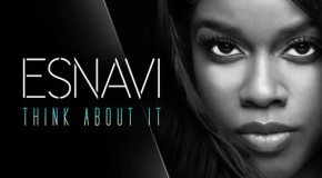 """New Music: Esnavi """"Think About It"""""""