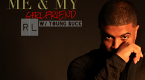 "New Music: RL ""Me & My Girlfriend"" featuring Young Buck"