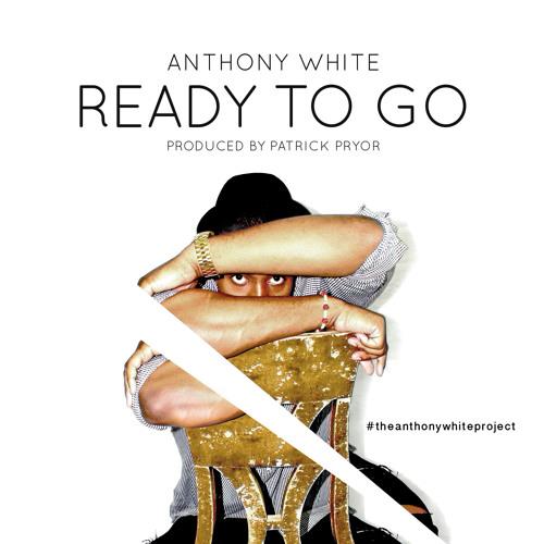 Anthony White Ready to Go