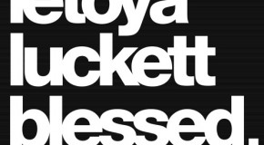 "New Music: LeToya Luckett ""Blessed"" (Freestyle)"