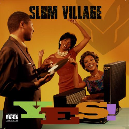 Slum Village BJ the Chicago Kid Yes