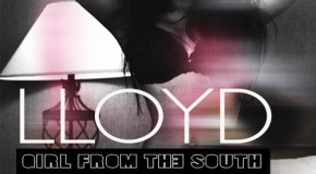 "New Music: Lloyd ""Girl From The South"""