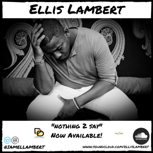 Ellis Lambert Nothing to Say