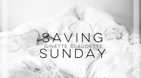 """New Music: Ginette Claudette """"Saving Sunday"""" (Produced by Swagg R'Celious)"""