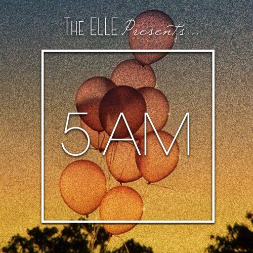 The Elle 5 AM