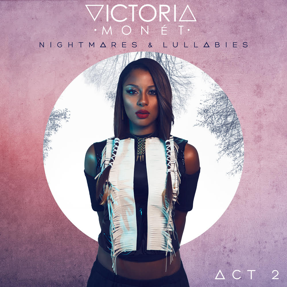 Victoria Monet - NIGHTMARES AND LULLABIES ACT II