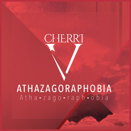 Cheri V Athazagoraphobia