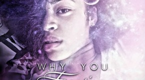 "New Music: Ella Mai ""Why You Fronting"""