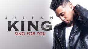 "New Music: Julian King Releases His Debut EP ""Sing for You"""