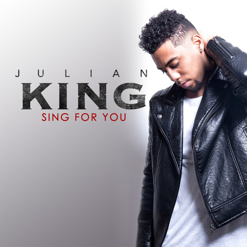 Julian King Sing for You