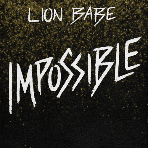 Lion Babe Impossible