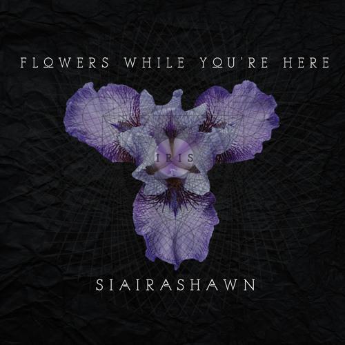 SiairaShawn Flowers