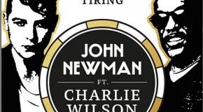 "New Video: Charlie Wilson Joins John Newman on ""Tiring Game"""