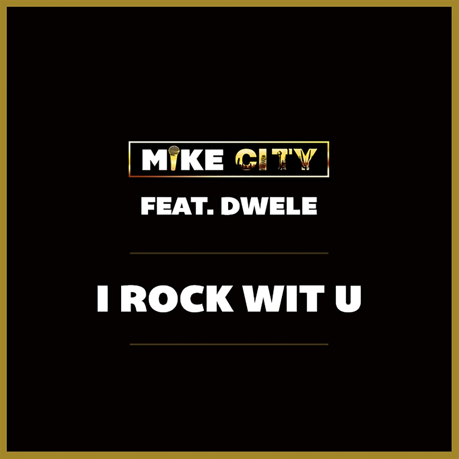 Mike City I Rock Wit U
