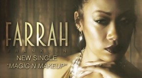 New rb music former destinys child member farrah franklin releases debut single magic and makeup stopboris Choice Image