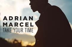 "New Music: Adrian Marcel ""Take Your Time"""