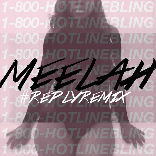 Meelah 702 Hotline Bling