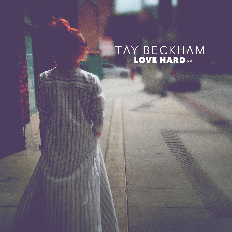 Tay Beckham Love Hard