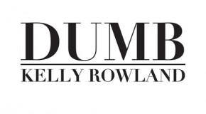 New Video: Kelly Rowland – Dumb