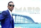 """Preview Mario's Upcoming Album """"Never 2 Late"""""""
