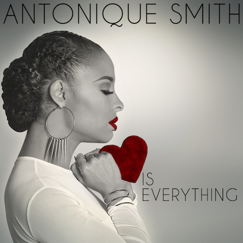 Antonique Smith Love is Everything EP