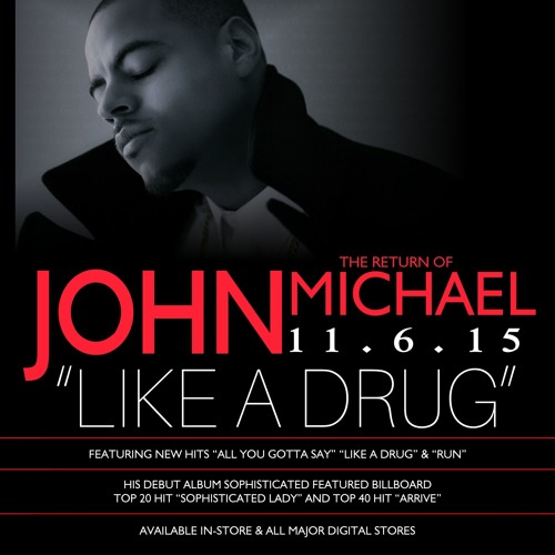 John Michael Like a Drug