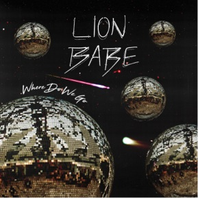 Lion Babe Where Do We Go
