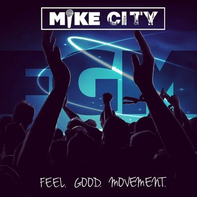 Mike City Feel Good Movement