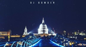 "New Music: Luke Witherspoon & DJ Bowden ""Nights in London Vol.1"" (EP)"