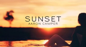 New Video: Aaron Camper – Sunset