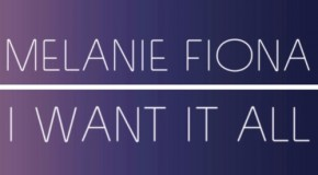 "New Music: Melanie Fiona ""I Want it All"" (Produced by Andre Harris)"