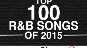 The Top 100 R&B Songs of 2015 – Presented by YouKnowIGotSoul X Soul in Stereo
