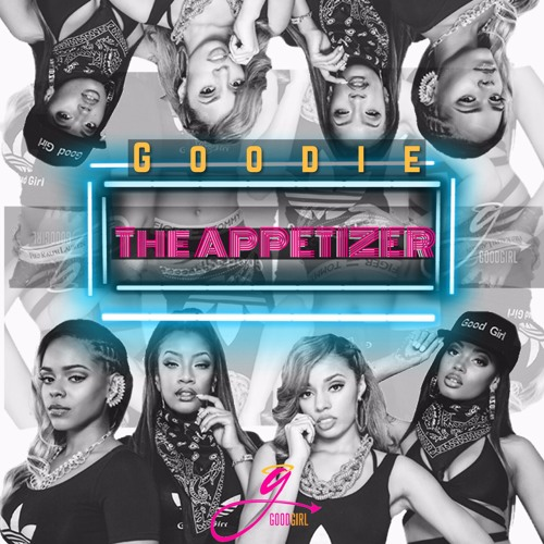 Good Girl Goodie The Appetizer EP
