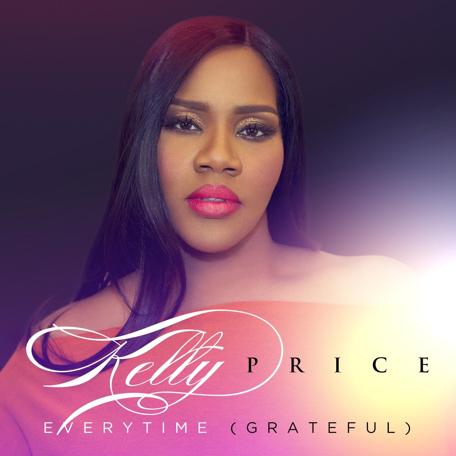 Kelly Price Every Time Grateful