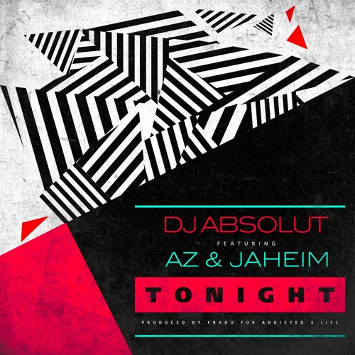 DJ Absolut AZ Jaheim Tonight