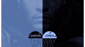 New Music: Daron Jones (from 112) – The Way We Used to Be