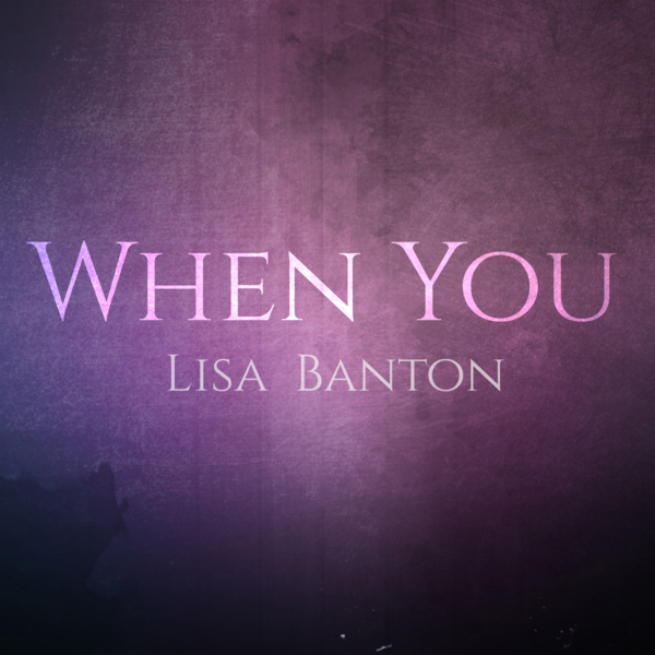 Lisa Banton When You