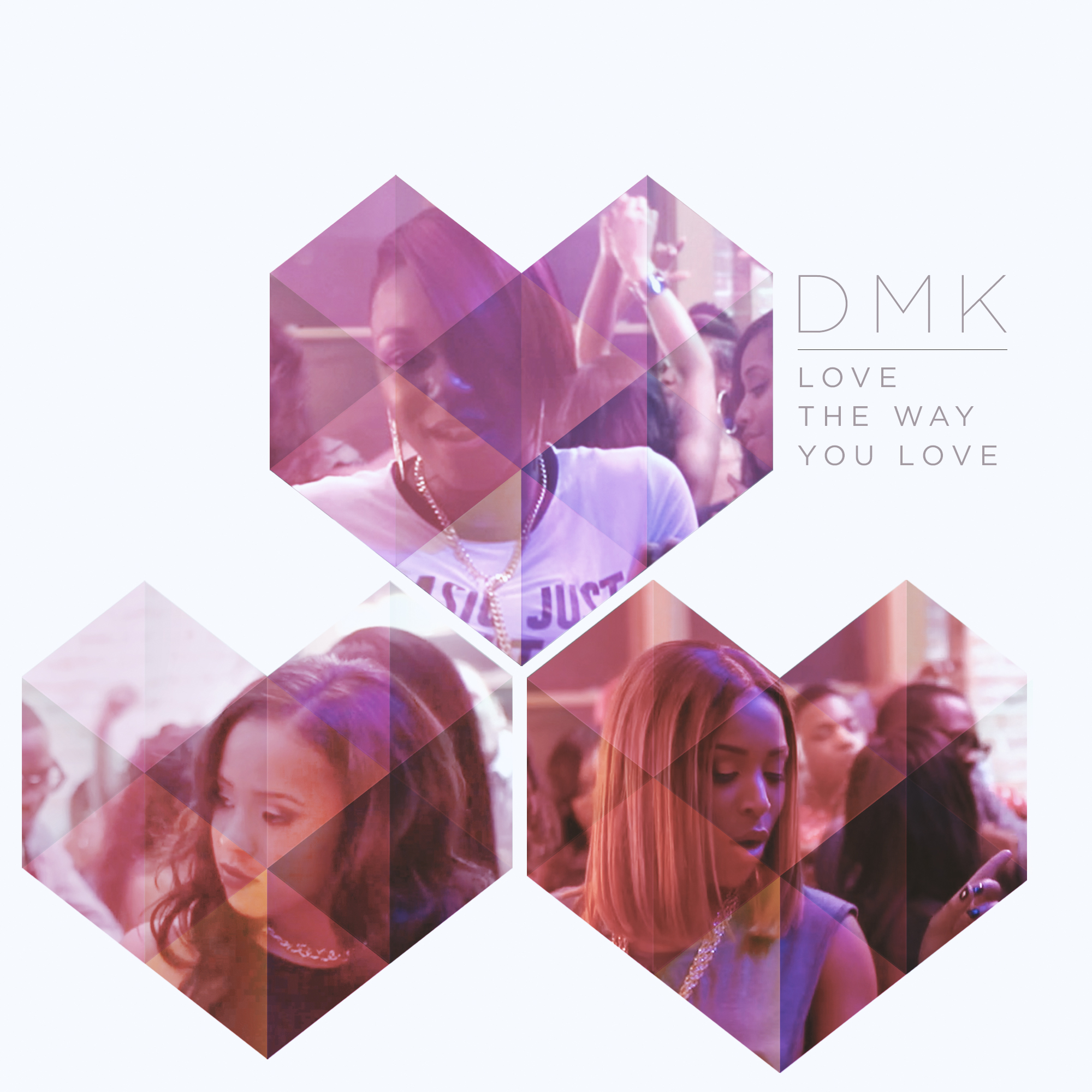 DMK Love the Way You Love Me