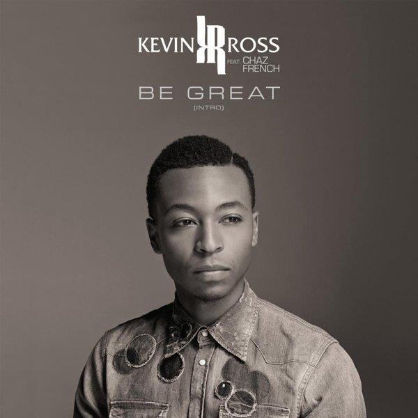 Kevin Ross Be Great