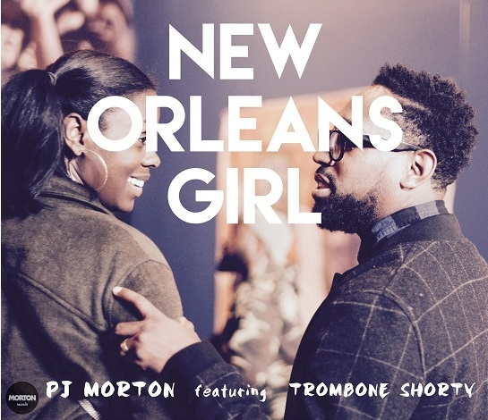 PJ Morton New Orleans Girl Trombone Shorty