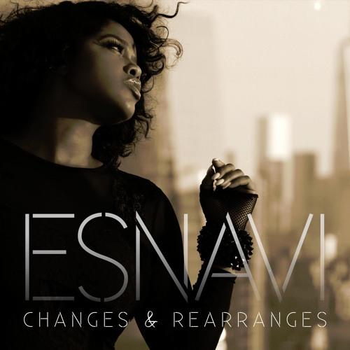 Esnavi Changes and Rearranges