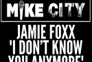 Rare Gem: Jamie Foxx – Don't Know You Anymore (Produced by Mike City) (Unreleased)