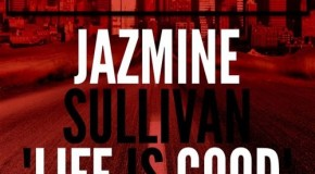 Rare Gem: Jazmine Sullivan – Life is Good (Produced by Mike City) (Unreleased)