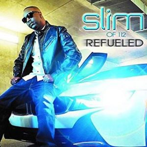 Slim of 112 Refueled Album Cover